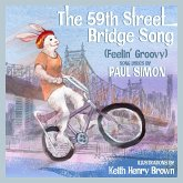 The 59th Street Bridge Song (Feelin' Groovy): A Children's Picture Book