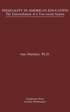Inequality in American Education: The Entrenchment of a Two-Tiered System - Martinez, Jose
