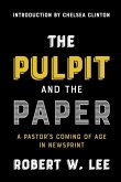 The Pulpit and the Paper: A Pastor's Coming of Age in Newsprint