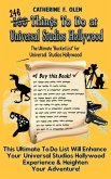 One Hundred Things to do at Universal Studios Hollywood Before you Die: The Ultimate Bucket List - Universal Studios Hollywood Edition