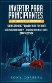 Invertir Para Principiantes: Este Libro Incluye: 2 Manuscritos, Swing Trading Y Comercio de Opciones, Guía Para Principiantes En Opción, Acciones Y
