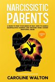 Narcissistic Parents: 2 Books in 1 - A Guide To Find Your Sense Of Self. How To Handle Manipulative Parents and Recover From Covert Emotiona