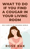 What to Do If You Find a Cougar in Your Living Room (eBook, ePUB)