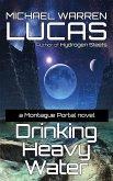 Drinking Heavy Water: a Montague Portal novel (eBook, ePUB)