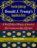 From the Golden Age to Donald J. Trump's Republican Party, a Brief Political History of America: The Commonwealth of Pyrates (eBook, ePUB)