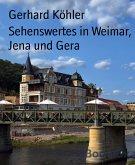 Sehenswertes in Weimar, Jena und Gera (eBook, ePUB)
