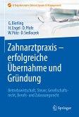 Zahnarztpraxis - erfolgreiche Übernahme und Gründung (eBook, PDF)