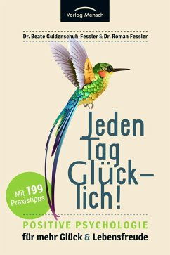 Jeden Tag glücklich! (eBook, ePUB) - Guldenschuh-Fessler, Beate; Fessler, Roman