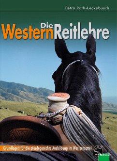 Die Westernreitlehre (eBook, ePUB) - Roth-Leckebusch, Petra