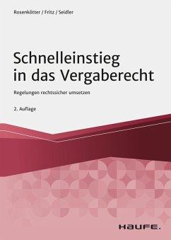 Schnelleinstieg in das Vergaberecht (eBook, PDF) - Rosenkötter, Annette; Fritz, Aline; Seidler, Anne-Carolin