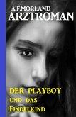 Der Playboy und das Findelkind (eBook, ePUB)