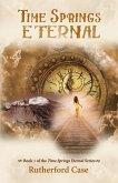Time Springs Eternal: Book 1 of the Time Springs Eternal Series