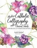 Modern Catholic Calligraphy With Ancient Saints: For Brush Lettering Beginners