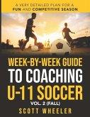 Week-By-Week Guide to Coaching U-11 Soccer Vol. 2 (Fall)