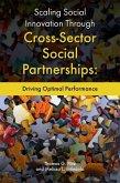 Scaling Social Innovation Through Cross-Sector Social Partnerships: Driving Optimal Performance