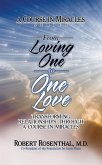 From Loving One to One Love: Transforming Relationships Through a Course in Miracles