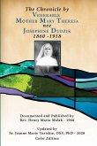 The Chronicle by Venerable Mother Mary Theresa nee Josephine Dudzik 1860-1918