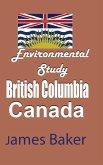 Environmental Study of British Columbia, Canada