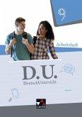 D.U. DeutschUnterricht 9 Arbeitsheft Bayern