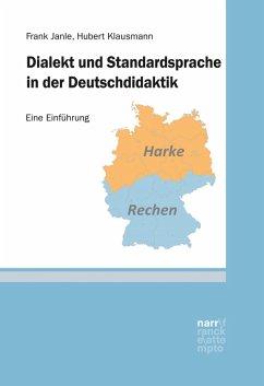 Dialekt und Standardsprache in der Deutschdidaktik (eBook, PDF) - Janle, Frank; Klausmann, Hubert