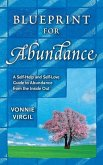 Blueprint for Abundance: A Self-Help and Self-Love Guide to Abundance from the Inside Out