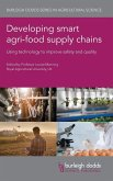 Developing Smart Agri-Food Supply Chains: Using Technology to Improve Safety and Quality