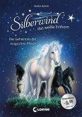 Silberwind, das weiße Einhorn - Das Geheimnis der magischen Pferde