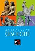 Das waren Zeiten Grundwissen Geschichte - Neue Ausgabe Bayern