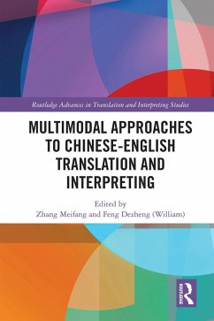 Multimodal Approaches to Chinese-English Translation and Interpreting (eBook, PDF)
