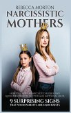 Narcissistic Mothers: How to Survive a Narcissistic Mother and Quickly Recover from CPTSD and Emotional Abuse - 9 Surprising Signs that Your