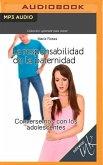 La Responsabilidad de la Paternidad: Conversemos Con Los Adolescentes