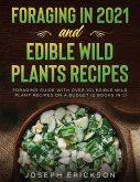 Foraging in 2021 AND Edible Wild Plants Recipes