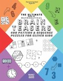 The Ultimate Book Of Mathematical Brain Teasers: 400 Pattern & Sequence Puzzles For Clever Kids