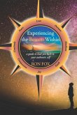 Experiencing the Beacon Within: A Guide to Lead You Back to Your Authentic Self
