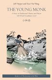 The Young Monk: A Story in Traditional Chinese and Pinyin, 600 Word Vocabulary