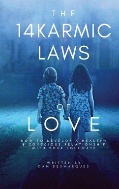 The 14 Karmic Laws of Love - Desmarques, Dan