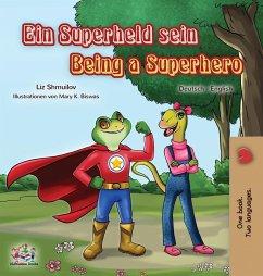 Being a Superhero (German English Bilingual Book for Kids)