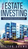 Real Estate Investing The Ultimate Practical Guide To Making your Riches, Retiring Early and Building Passive Income with Rental Properties, Flipping Houses, Commercial and Residential Real Estate