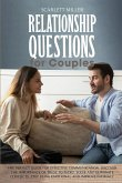 Relationship Questions for Couples: The perfect guide for effective communication. Discover the importance of trust to avoid, solve and eliminate conf