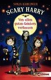 Von allen guten Geistern verlassen / Scary Harry Bd.1