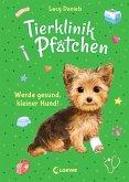 Werde gesund, kleiner Hund! / Tierklinik Pfötchen Bd.5