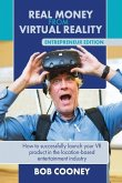 Real Money from Virtual Reality - Entrepreneur Edition: How to successfully launch your VR product in the location-based entertainment industry.