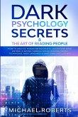 Dark Psychology Secrets & The Art of Reading People