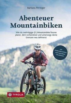 Abenteuer Mountainbiken - Pirringer, Barbara