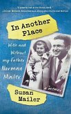 In Another Place: With and Without My Father, Norman Mailer
