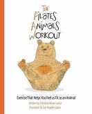 The Pilates Animals Workout: Exercise That Helps You Feel as Fit as an Animal