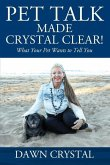 PET TALK Made Crystal Clear! What Your Pet Wants to Tell You