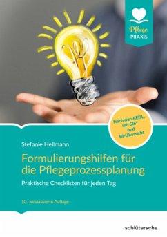 Formulierungshilfen für die Pflegeprozessplanung - Hellmann, Stefanie