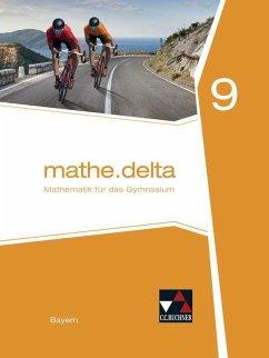 mathe.delta 9 Schülerband Bayern - Bergmann, Dieter;Fischer, Eva;Kastner, Christoph;Brendel, Anne;Eisentraut, Franz