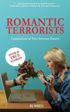 Romantic Terrorists: Confessions of Two Internet Daters - Wren, Rj